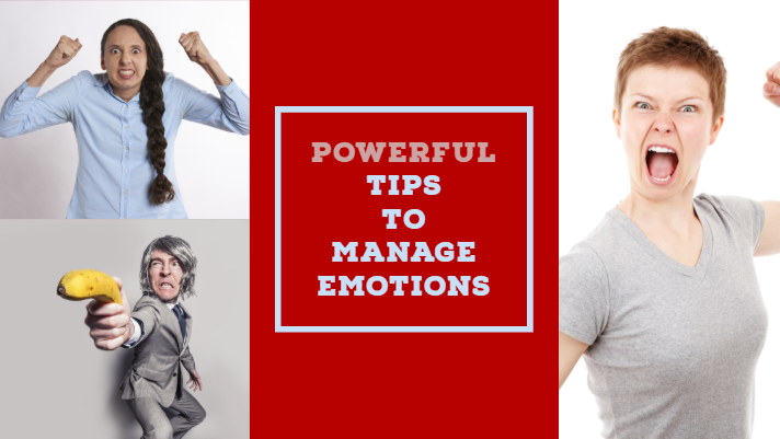 Powerful Tips to Manage Emotions