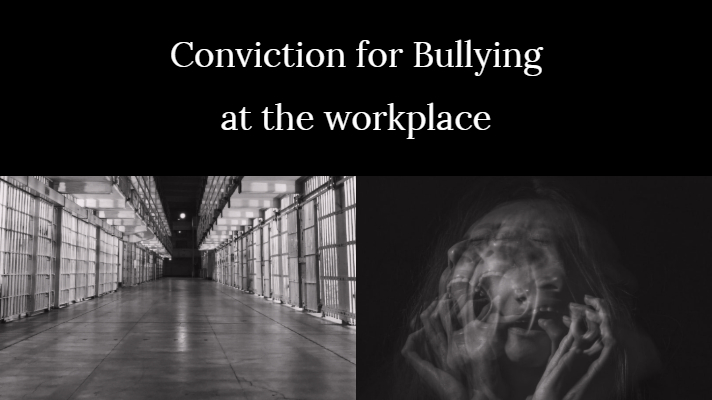 Conviction for Bullying at the workplace