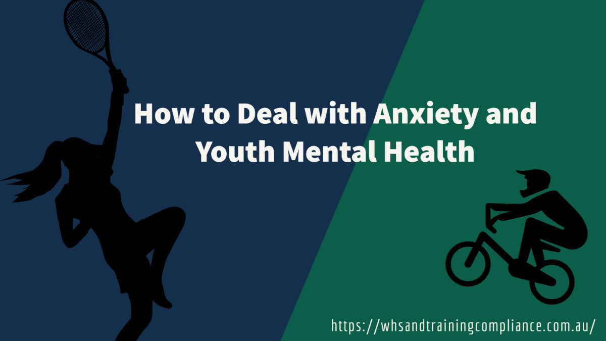 How to Deal with Anxiety and Youth Mental Health